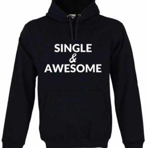 Dia dos Namorados Single & Awesome Sweatshirt Unissexo com Capuz Preta.