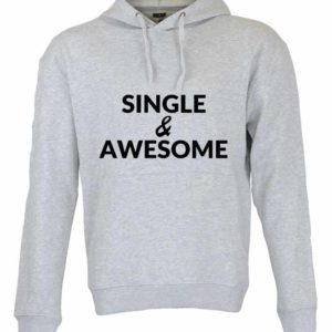 Dia dos Namorados Single & Awesome Sweatshirt Unissexo com Capuz Cinza.