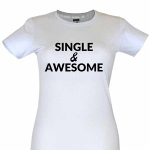 Dia dos Namorados Single & Awesome T-Shirt Branca Senhora